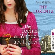 Cover-Bild zu Die Tochter der Wanderapothekerin (Gekürzt) (Audio Download) von Lorentz, Iny