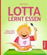 Cover-Bild zu Lotta lernt essen von Gätjen, Edith