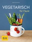 Cover-Bild zu Vegetarisch für Faule von Kintrup, Martin