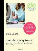Cover-Bild zu A Modern Way to Eat von Jones, Anna