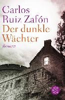 Cover-Bild zu Ruiz Zafón, Carlos: Der dunkle Wächter (eBook)