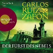 Cover-Bild zu Zafón, Carlos Ruiz: Der Fürst des Nebels (Ungekürzte Lesung) (Audio Download)