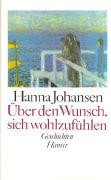 Cover-Bild zu Johansen, Hanna: Über den Wunsch, sich wohlzufühlen