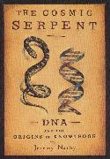 Cover-Bild zu The Cosmic Serpent von Narby, Jeremy
