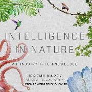 Cover-Bild zu Intelligence in Nature: An Inquiry Into Knowledge von Narby, Jeremy