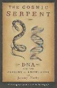 Cover-Bild zu The Cosmic Serpent (eBook) von Narby, Jeremy