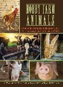 Cover-Bild zu Weaver, Sue: Hobby Farm Animals: A Comprehensive Guide to Raising Chickens, Ducks, Rabbits, Goats, Pigs, Sheep, and Cattle