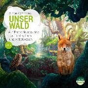 Cover-Bild zu UNSERE WELT: Unser Wald (Audio Download) von Kamphans, Simon
