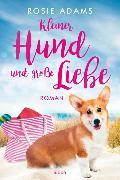 Cover-Bild zu Adams, Rosie: Kleiner Hund und große Liebe