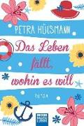 Cover-Bild zu Hülsmann, Petra: Das Leben fällt, wohin es will