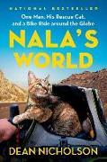 Cover-Bild zu Nicholson, Dean: Nala's World: One Man, His Rescue Cat, and a Bike Ride Around the Globe