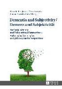 Cover-Bild zu Dementia and Subjectivity / Demenz und Subjektivität von Ringkamp, Daniela (Hrsg.)