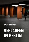 Cover-Bild zu Wagner, David: Verlaufen in Berlin (eBook)