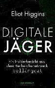 Cover-Bild zu Higgins, Eliot: Digitale Jäger