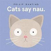 Cover-Bild zu Cats Say Nau von Bunting, Philip