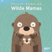 Cover-Bild zu Wilde Mamas von Bunting, Philip