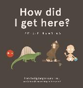 Cover-Bild zu How Did I Get Here? von Bunting, Philip