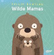Cover-Bild zu Wilde Mamas (eBook) von Bunting, Philip