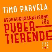 Cover-Bild zu Parvela, Timo: Gebrauchsanweisung für Pubertierende (eBook)