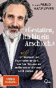 Cover-Bild zu »Gestatten, ich bin ein Arschloch.« (eBook) von Hagemeyer, Dr. med. Pablo