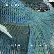 Cover-Bild zu Der große Fisch (Audio Download) von Hagemeyer, Pablo