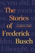 Cover-Bild zu The Stories of Frederick Busch (eBook) von Busch, Frederick