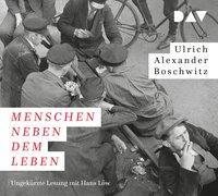 Cover-Bild zu Boschwitz, Ulrich Alexander: Menschen neben dem Leben