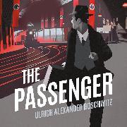 Cover-Bild zu Boschwitz, Ulrich Alexander: The Passenger (Audio Download)