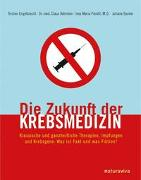 Cover-Bild zu Die Zukunft der Krebsmedizin von Engelbrecht, Torsten