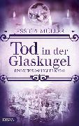Cover-Bild zu Müller, Jessica: Tod in der Glaskugel (eBook)