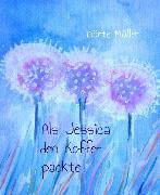 Cover-Bild zu Müller, Dörte: Als Jessica den Koffer packte (eBook)