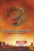 Cover-Bild zu Die Bestimmung - Tödliche Wahrheit von Roth, Veronica