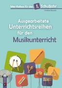 Cover-Bild zu Steurich, Christina: Mini-Reihen für das 1. Schuljahr - Ausgearbeitete Unterrichtsreihen für den Musikunterricht