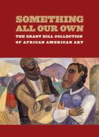 Cover-Bild zu Hill, Grant: Something All Our Own: The Grant Hill Collection of African American Art