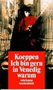 Cover-Bild zu Ich bin gern in Venedig warum von Koeppen, Wolfgang
