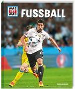 Cover-Bild zu WAS IST WAS Fußball von Kozinowski, Jonas