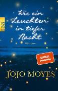 Cover-Bild zu Moyes, Jojo: Wie ein Leuchten in tiefer Nacht