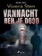 Cover-Bild zu Vannacht ben je dood (eBook) von Viveca Sten, Sten