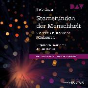 Cover-Bild zu Sternstunden der Menschheit. Vierzehn historische Miniaturen (Audio Download) von Zweig, Stefan