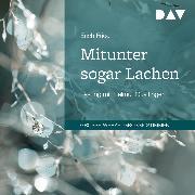Cover-Bild zu Mitunter sogar Lachen (Audio Download) von Fried, Erich