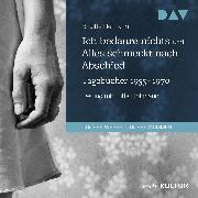 Cover-Bild zu Ich bedaure nichts / Alles schmeckt nach Abschied. Tagebücher 1955-1970 (Audio Download) von Reimann, Brigitte