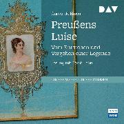 Cover-Bild zu Preußens Luise. Vom Entstehen und Vergehen einer Legende (Audio Download) von Bruyn, Günter de