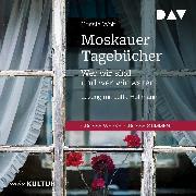 Cover-Bild zu Moskauer Tagebücher. Wer wir sind und wer wir waren (Audio Download) von Wolf, Christa