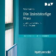 Cover-Bild zu Die linkshändige Frau (Audio Download) von Handke, Peter