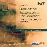 Cover-Bild zu Stationschef Fallmerayer und Der Leviathan (Audio Download) von Roth, Joseph