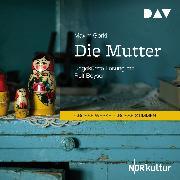 Cover-Bild zu Die Mutter (Audio Download) von Gorki, Maxim