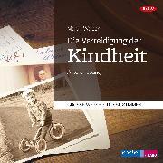 Cover-Bild zu Die Verteidigung der Kindheit (Audio Download) von Walser, Martin