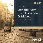 Cover-Bild zu Der alte Herr und das schöne Mädchen (Audio Download) von Svevo, Italo