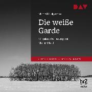 Cover-Bild zu Die weiße Garde (Audio Download) von Bulgakow, Michail