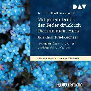 Cover-Bild zu Mit jedem Druck der Feder drück ich Dich an mein Herz. Aus dem Briefwechsel (Audio Download) von Arnim, Bettina von